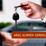 Araba Almak için Hangi Belgeler Gerekir ?